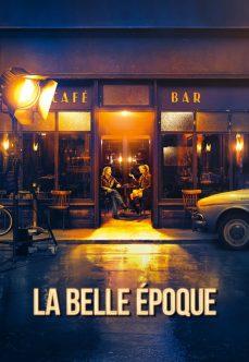 La Belle Époque – Yeni Baştan